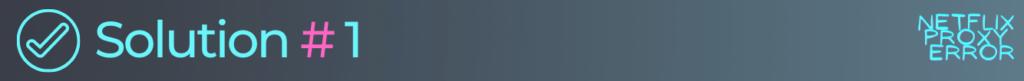 solution 1 to fix netflix error code u7361